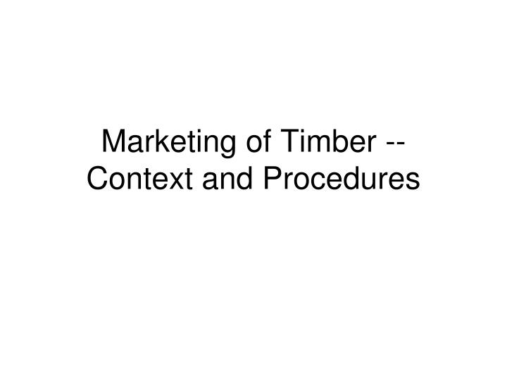 marketing of timber context and procedures