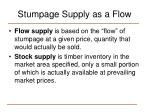 stumpage supply as a flow