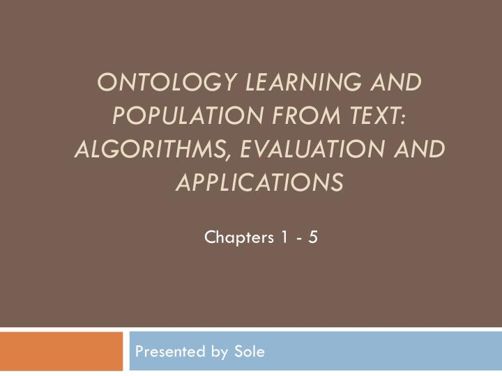 ontology learning and population from text algorithms evaluation and applications
