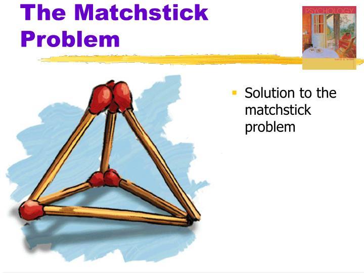 The Matchstick Problem