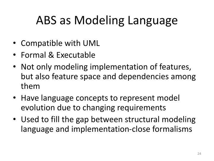 ABS as Modeling Language