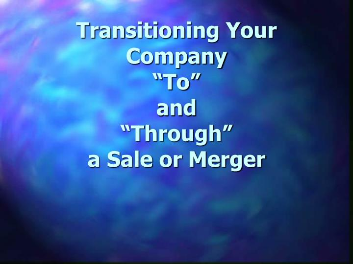 transitioning your company to and through a sale or merger n.