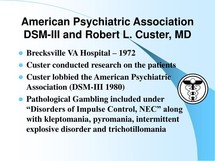 American Psychiatric Association DSM-III and Robert L. Custer, MD