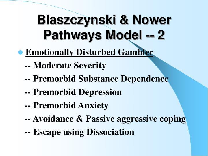 Blaszczynski & Nower Pathways Model -- 2