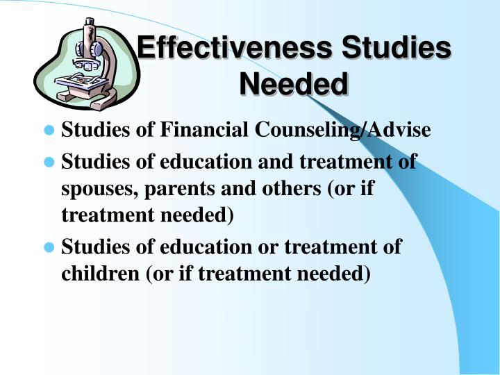 Effectiveness Studies Needed
