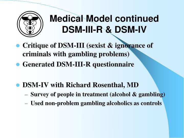 Medical Model continued DSM-III-R & DSM-IV