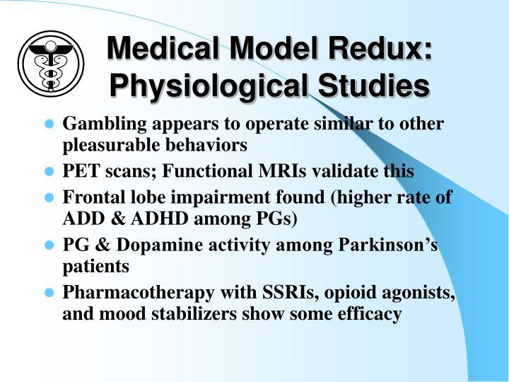Medical Model Redux: Physiological Studies
