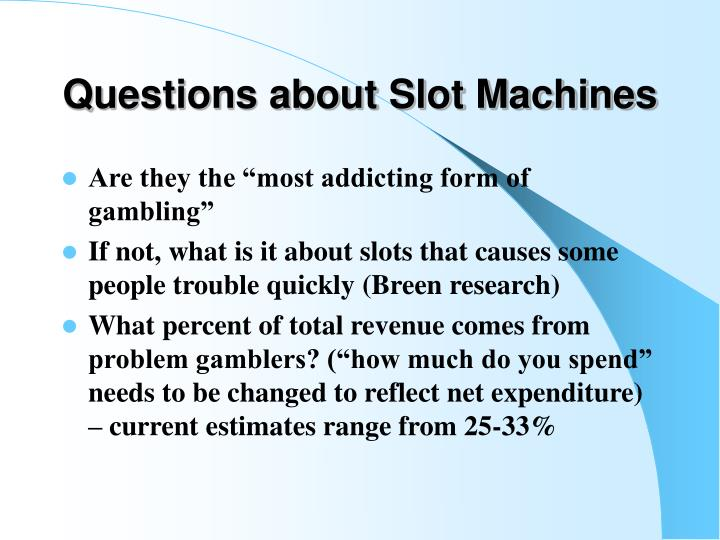 Questions about Slot Machines