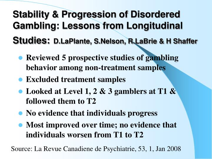 Stability & Progression of Disordered Gambling: Lessons from Longitudinal Studies: