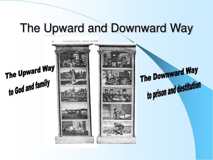 The Upward and Downward Way