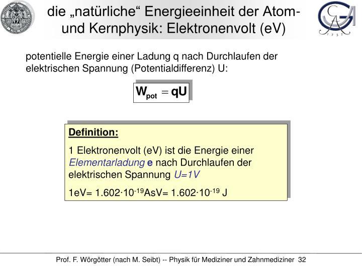 """die """"natürliche"""" Energieeinheit der Atom- und Kernphysik: Elektronenvolt (eV)"""