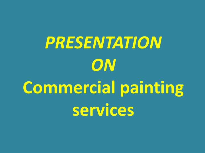 Presentation on c ommercial painting services