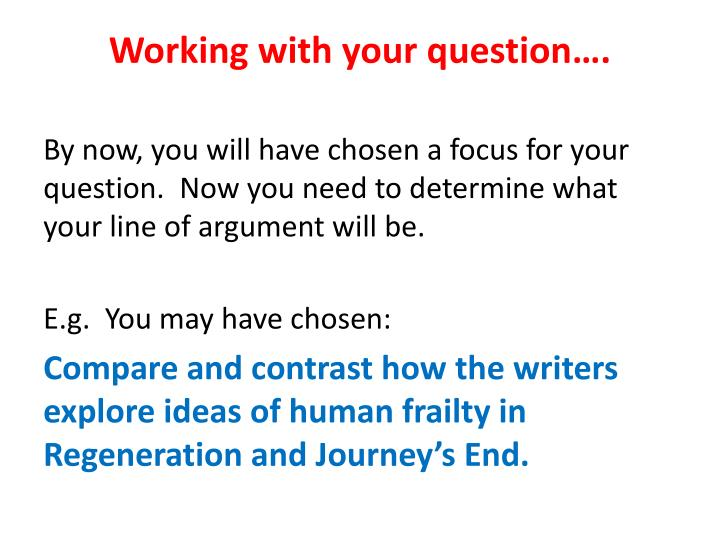 Working with your question