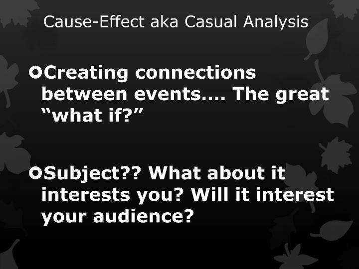 Cause effect aka casual analysis