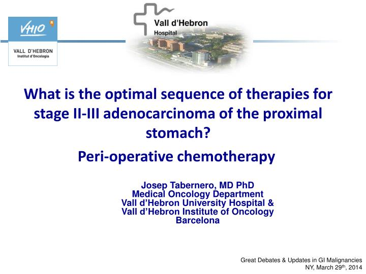 What is the optimal sequence of therapies for stage II-III adenocarcinoma of the proximal stomach?