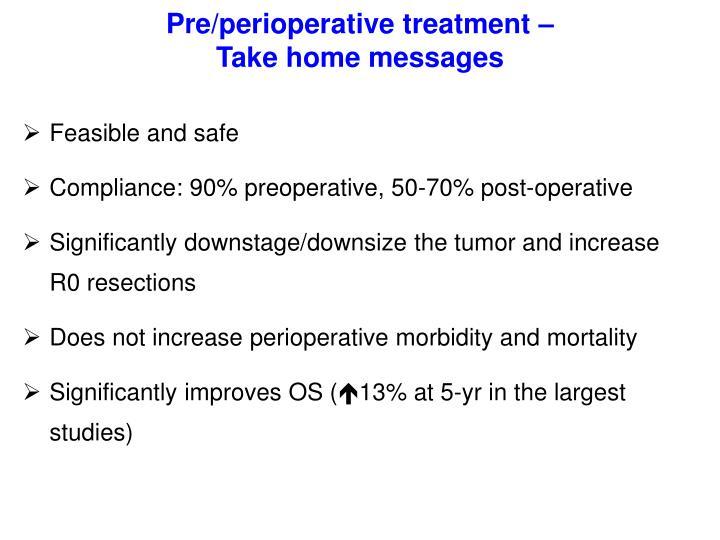 Pre/perioperative treatment –