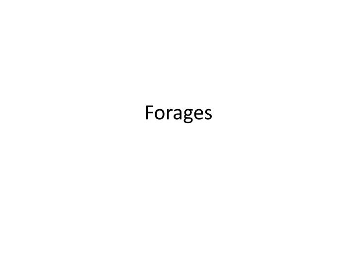 Forages
