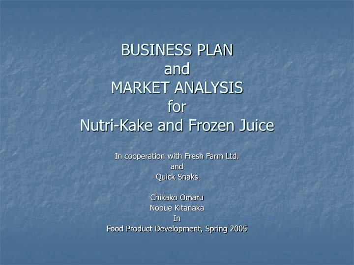 Business plan and market analysis for nutri kake and frozen juice