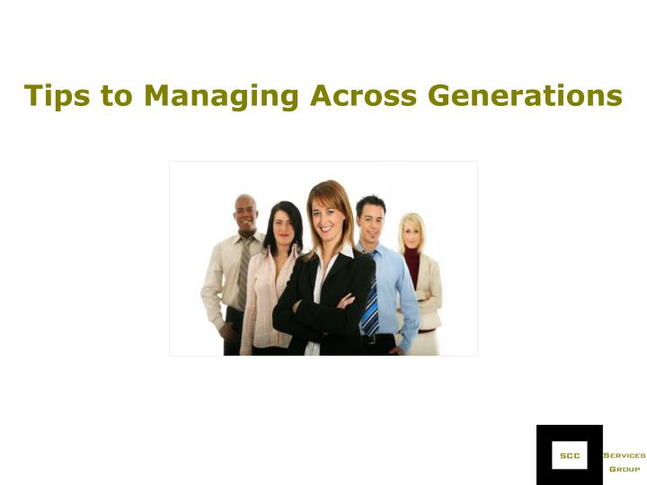Tips to Managing Across Generations