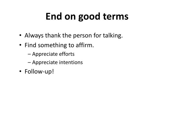 End on good terms