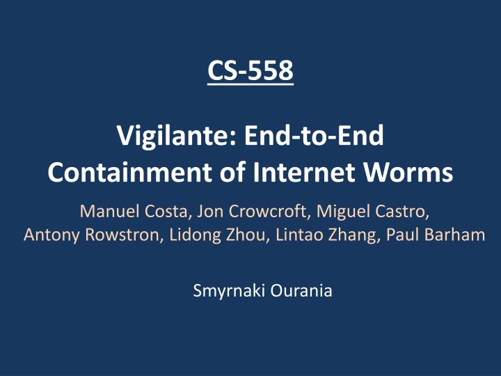 vigilante end to end containment of internet worms n.