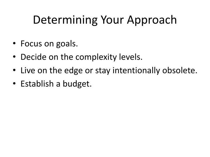 Determining Your Approach
