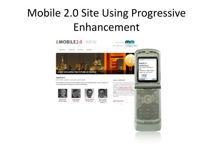 Mobile 2.0 Site Using Progressive Enhancement