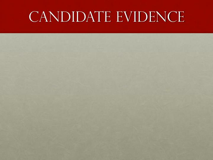Candidate Evidence