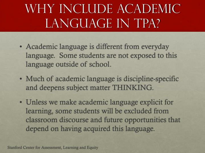 WHY include Academic Language IN TPA?