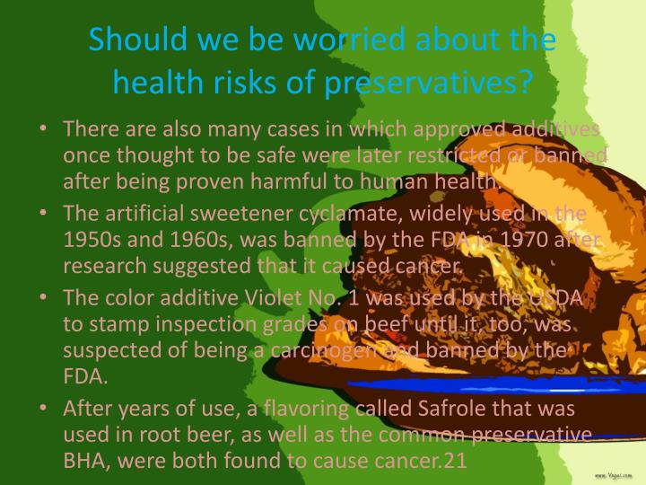 Should we be worried about the health risks of preservatives?