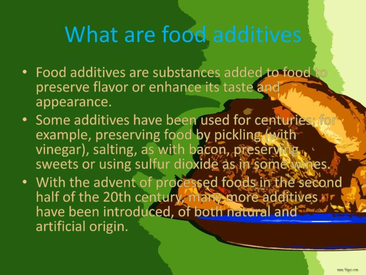 What are food additives