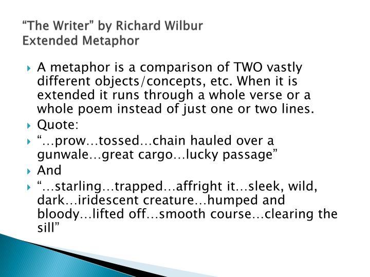 The writer by richard wilbur extended metaphor