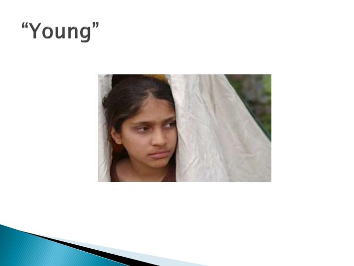 """""""Young"""""""