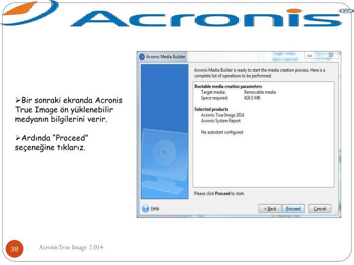 Bir sonraki ekranda Acronis True Image ön yüklenebilir