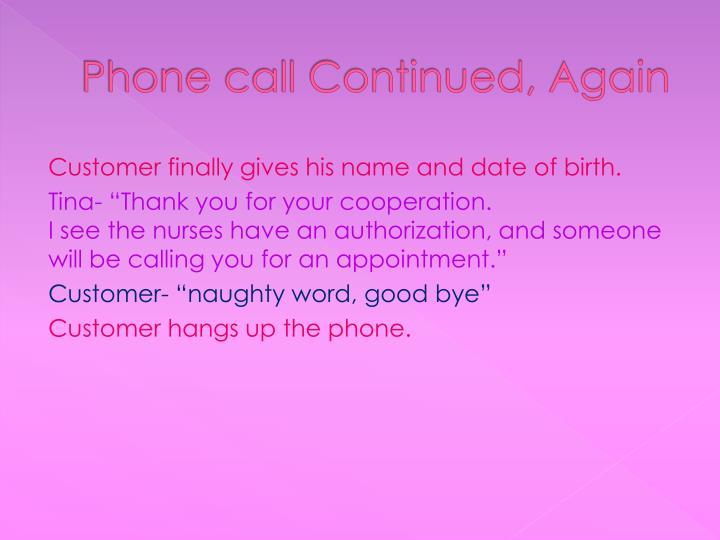 Phone call Continued, Again