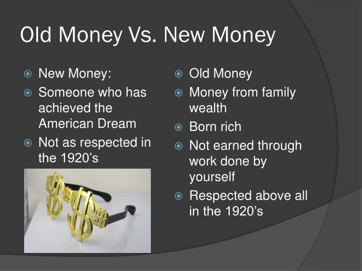 Old Money Vs. New Money