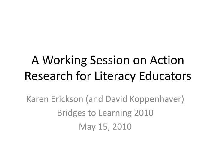 A working session on action research for literacy educators