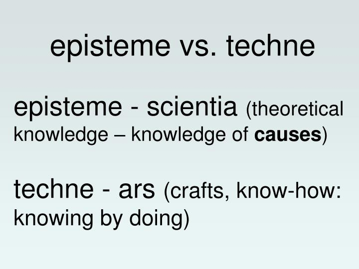 Episteme vs techne