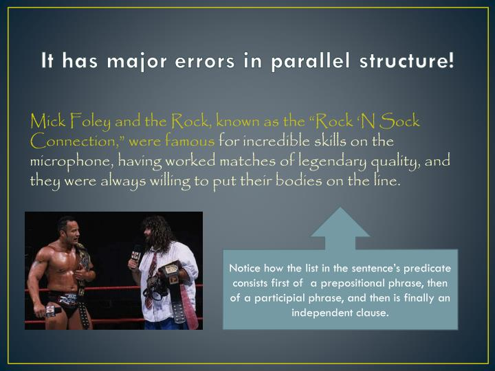 It has major errors in parallel structure!
