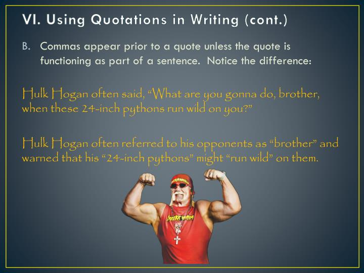 VI. Using Quotations in Writing (cont.)