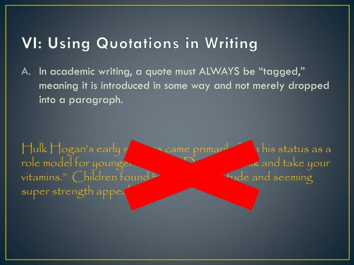 VI: Using Quotations in Writing