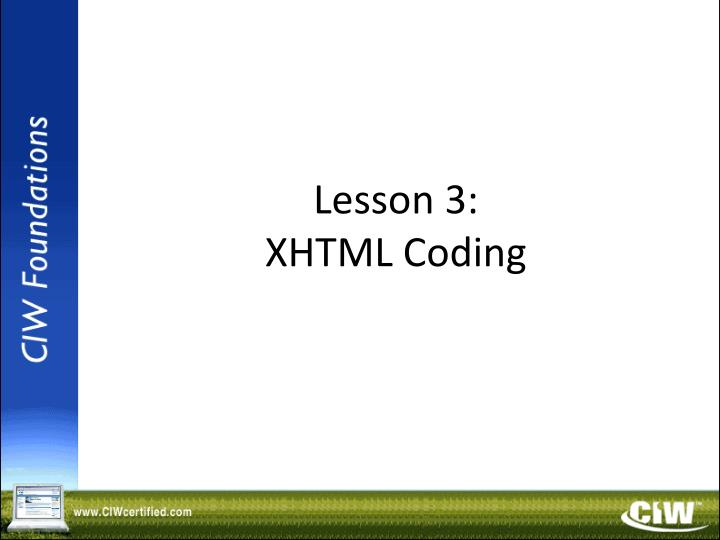 Lesson 3 xhtml coding