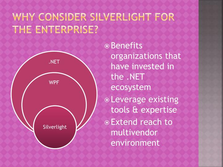 Why consider silverlight for the enterprise
