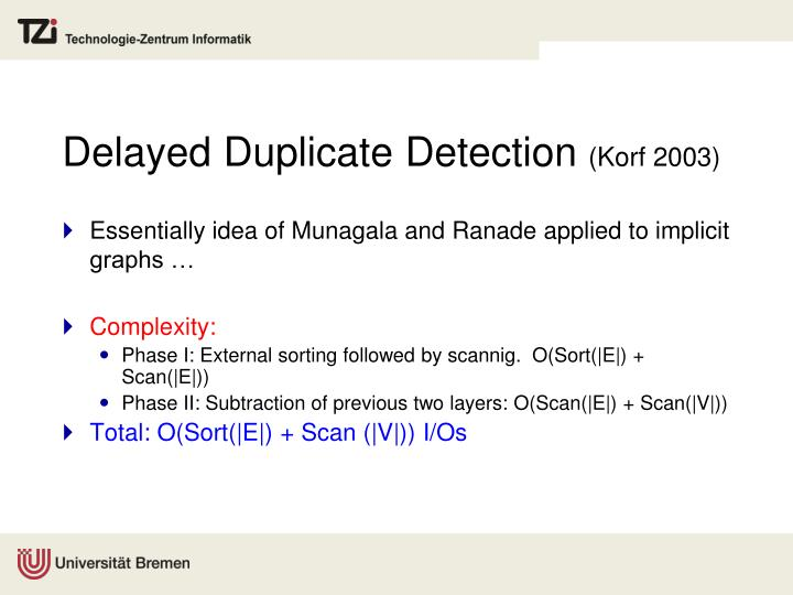 Delayed Duplicate Detection
