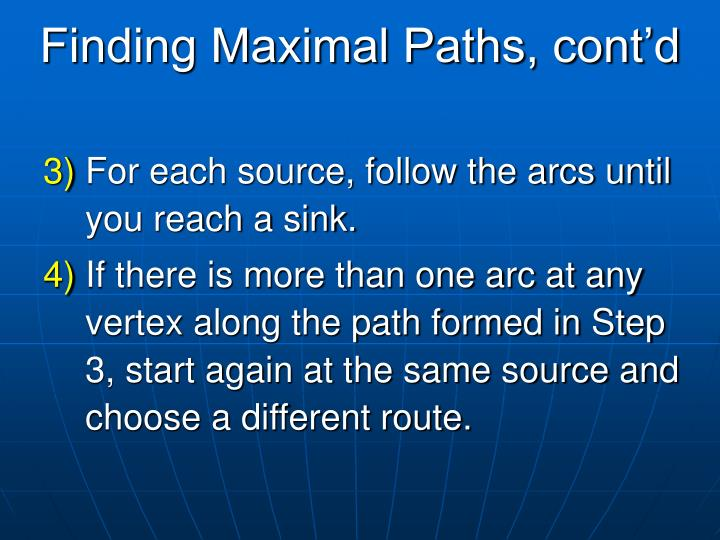 Finding Maximal Paths, cont'd