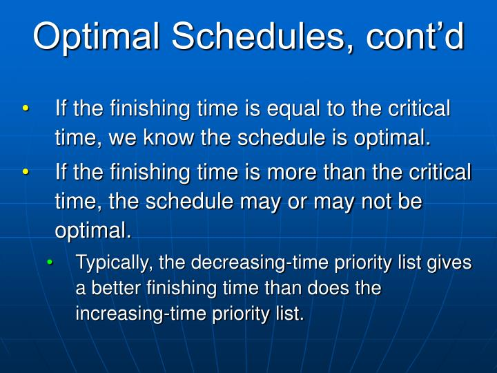 Optimal Schedules, cont'd