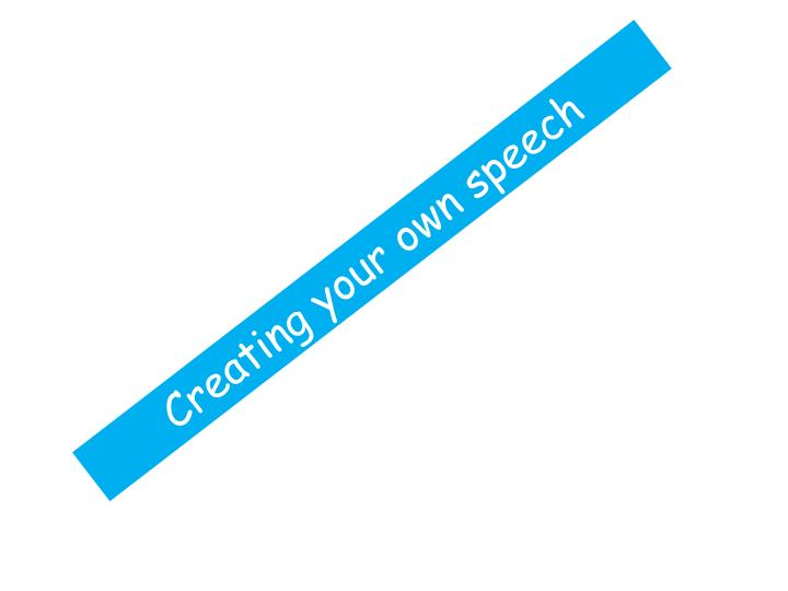 Creating your own speech