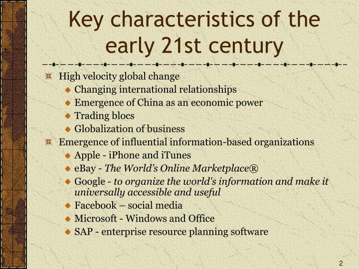 Key characteristics of the early 21st century