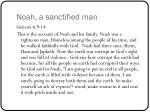 noah a sanctified man