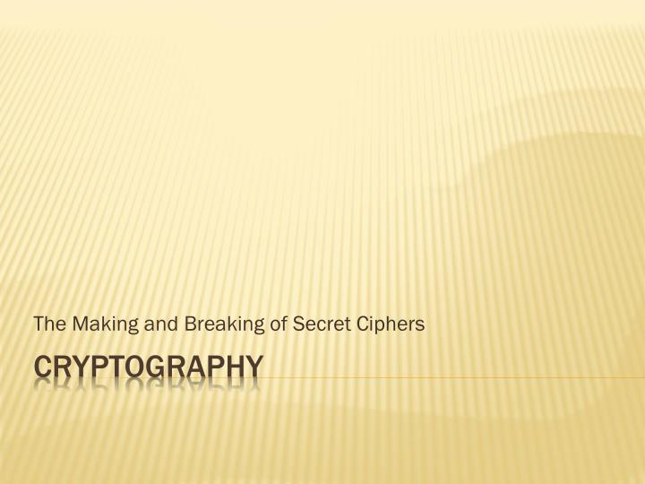 the making and breaking of secret ciphers n.
